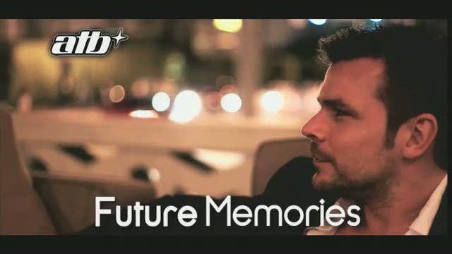 ATB - Future Memories Video 3