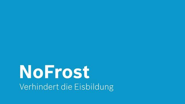 Bosch - NoFrost - Verhindert die Eisbildung Video 7